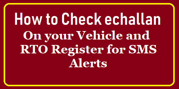 How to check echallan charged on your vehicle by TS RTO Register for SMS Alerts /2019/08/check-telangana-police-rto-echallan-penalty-on-vehicle-number-register-for-sms-alerts-on-your-mobile.html