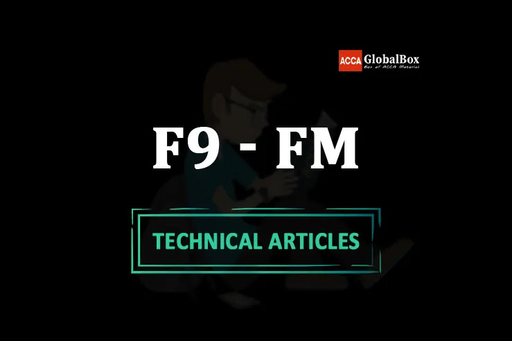 ACCA, Latest, Technical, Articles, Article, Articles by ACCA, Articles by Examiner, Articles by ACCA Team, F9 FM Financial Management Technical Articles By ACCA, F9 FM Financial Management Technical Articles By ACCA Examiner, F9 FM Financial Management Articles by ACCA 2020, F9 FM Financial Management Articles by Examiner 2020, F9 FM Financial Management Articles by ACCA Team 2020, F9 FM Financial Management Technical Articles By ACCA 2020, F9 FM Financial Management Technical Articles By ACCA Examiner 2020, F9 FM Financial Management Articles by ACCA 2021, F9 FM Financial Management Articles by Examiner 2021, F9 FM Financial Management Articles by ACCA Team 2021, F9 FM Financial Management Technical Articles By ACCA 2021, F9 FM Financial Management Technical Articles By ACCA Examiner 2021, F9 FM Financial Management Articles by ACCA 2022, F9 FM Financial Management Articles by Examiner 2022, F9 FM Financial Management Articles by ACCA Team 2022, F9 FM Financial Management Technical Articles By ACCA 2022, F9 FM Financial Management Technical Articles By ACCA Examiner 2022,