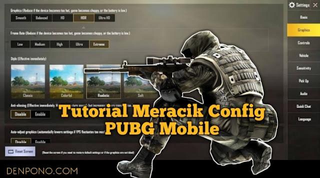 Cara Meracik Sendiri Config PUBG Mobile  Cara Meracik Sendiri Config PUBG Mobile (Extreme Smooth)