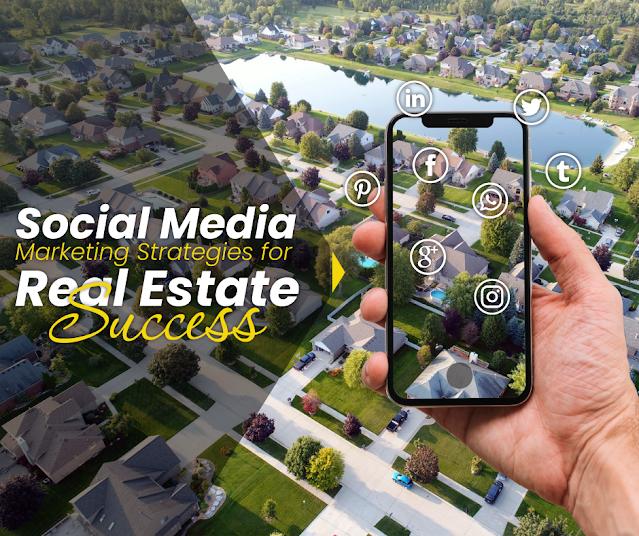 Social Media Marketing Strategies for Real Estate Success