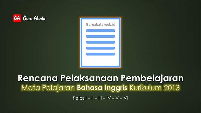 Rpp Bahasa Inggris Sd Mi K 13 Kelas 1 2 3 4 5 6 Revisi Terbaru Guru Abata
