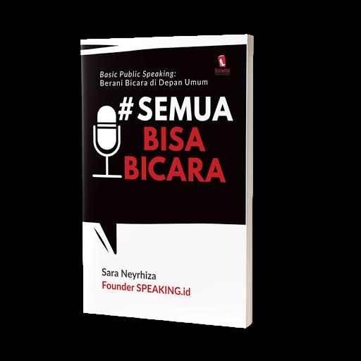 BUKU PUBLIC SPEAKING SEMUA BISA BICARA SARA NEYRHIZA
