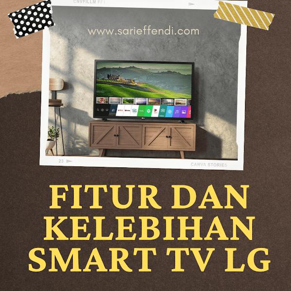 Ini Dia Fitur Canggih Smart TV LG, Kelebihan Dan Harga Produk Terlarisnya