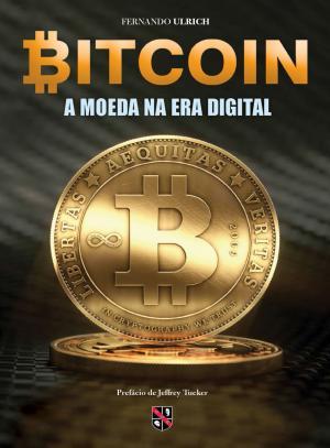Bitcoin A Moeda na Era Digital – Fernando Ulrich Download Grátis