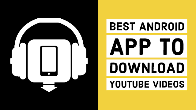 Best Android App/Wesbites to Download Youtube Videos | TechNeg