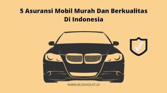 5 Asuransi Mobil Murah Dan Berkualitas Di Indonesia