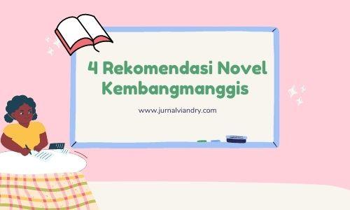 4 rekomendasi novel kembangmanggis
