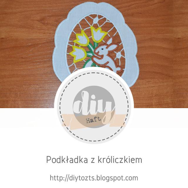 http://diytozts.blogspot.com/2020/03/haft-podkadka-z-kroliczkiem.html