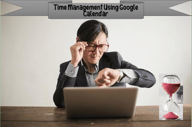 time management, entrepreneurship, google calendar, effective time management, time management tips, time management techniques, time management strategies, time management presentation