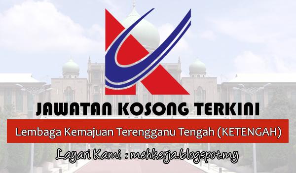 Jawatan Kosong Terkini 2017 di Lembaga Kemajuan Terengganu Tengah (KETENGAH)