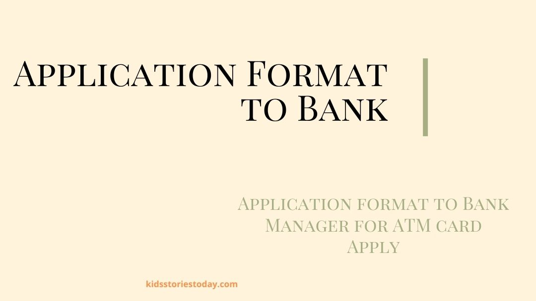Application format to Bank Manager for ATM card Apply