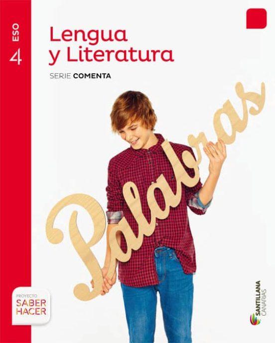 Libro Lengua y Literatura 4º ESO Santillana Proyecto Saber Hacer Serie Comenta