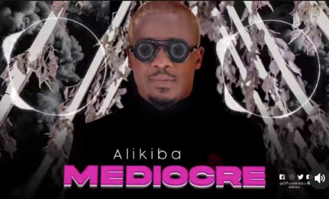 Wimbo Mpya : ALIKIBA – MEDIOCRE