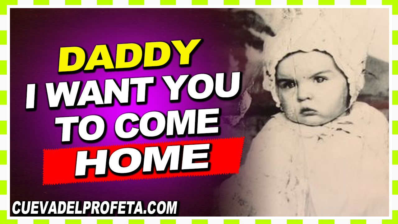Daddy, I want you to come home - William Marrion Branham