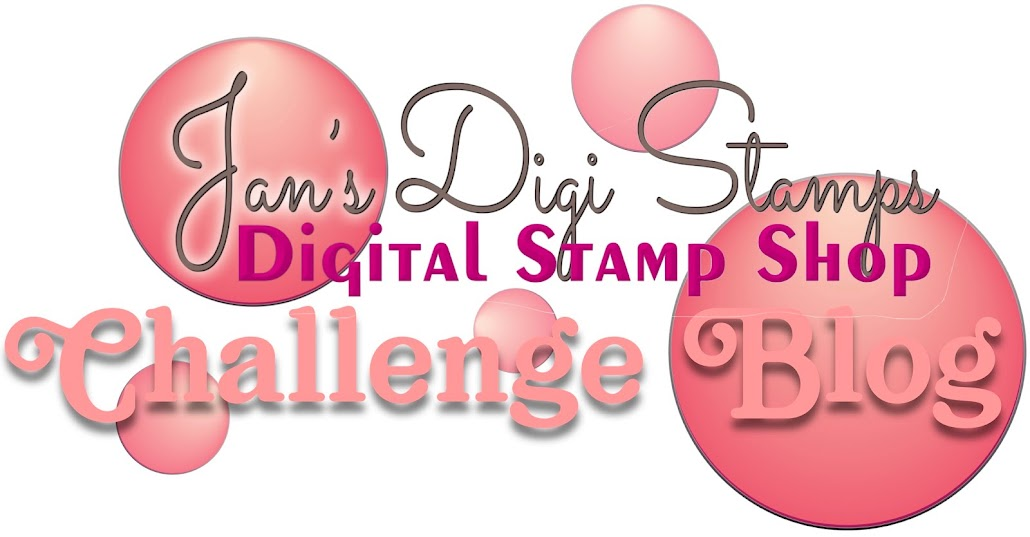 Jan's Digi Stamps Challenges