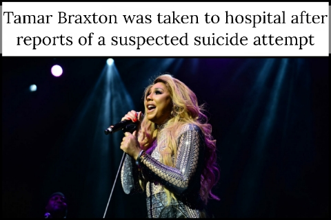 Tamar Braxton was taken to hospital after reports of a suspected suicide attempt