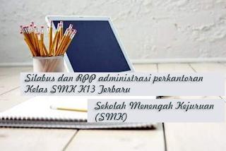 Silabus dan RPP administrasi perkantoran Kelas XI SMK K13 Terbaru