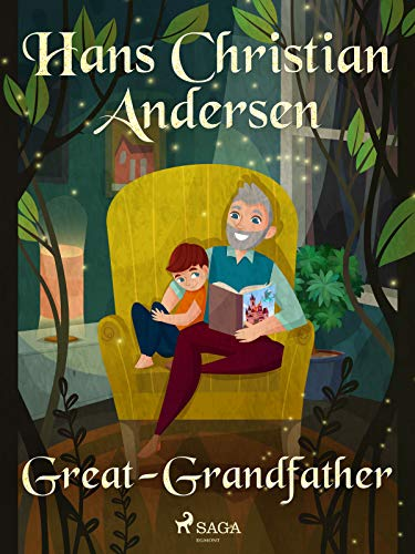 Great-Grandfather - a fairy tale by Hans Christian Andersen