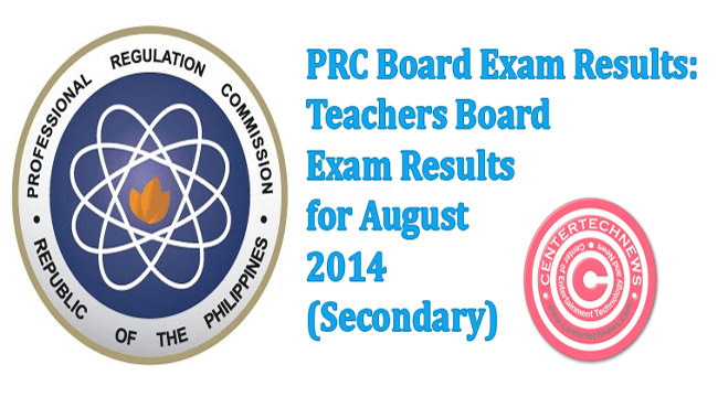 PRC Release LET Results August 17, 2014 Teachers Board Exam (Secondary)