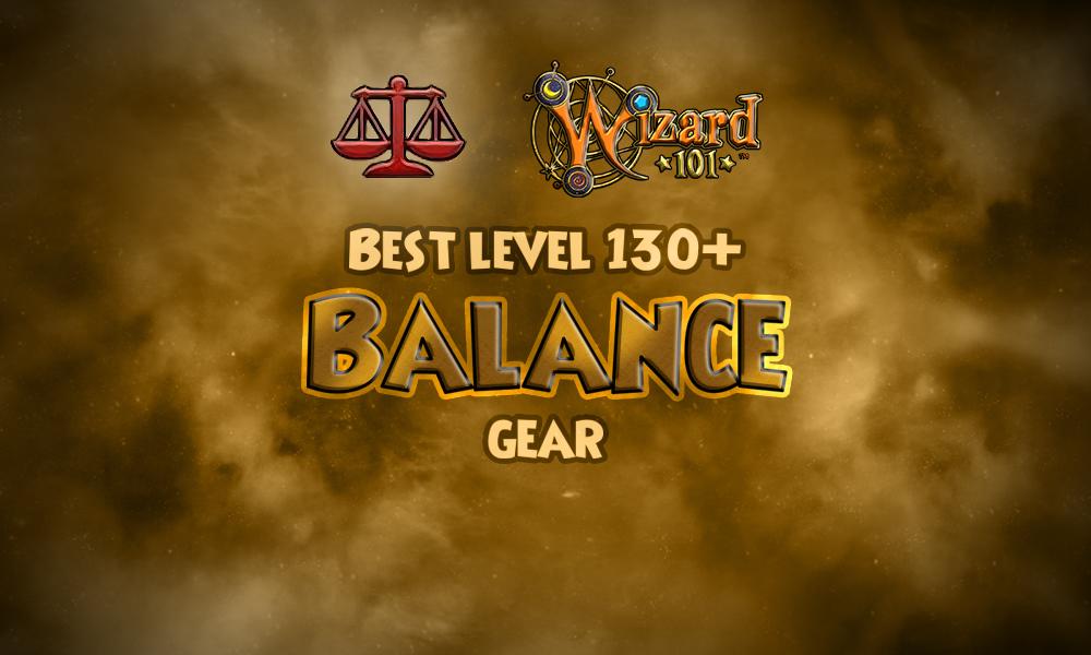 Best Balance Gear (Level 130+) | Wizard101 - Swordroll's