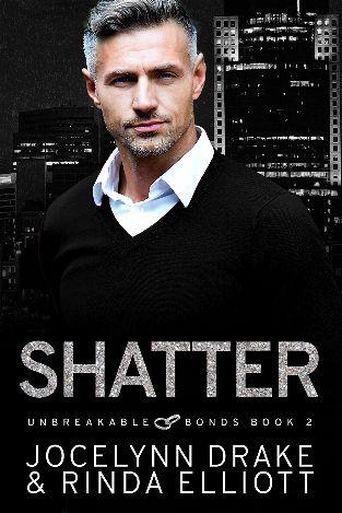 Shatter | Unbreakable Bonds #3 | Jocelynn Drake & Rinda Elliott
