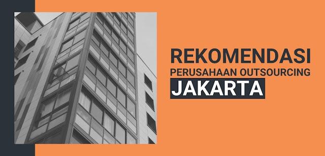 Rekomendasi Perusahaan Outsourcing di Jakarta yang Bagus