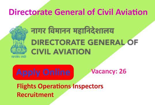 Flights Operations Inspectors Recruitment under Directorate General of Civil Aviation