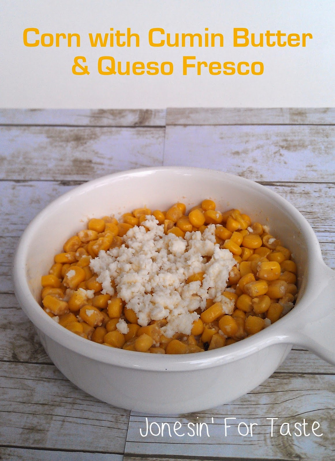 Corn with cumin butter and queso fresco