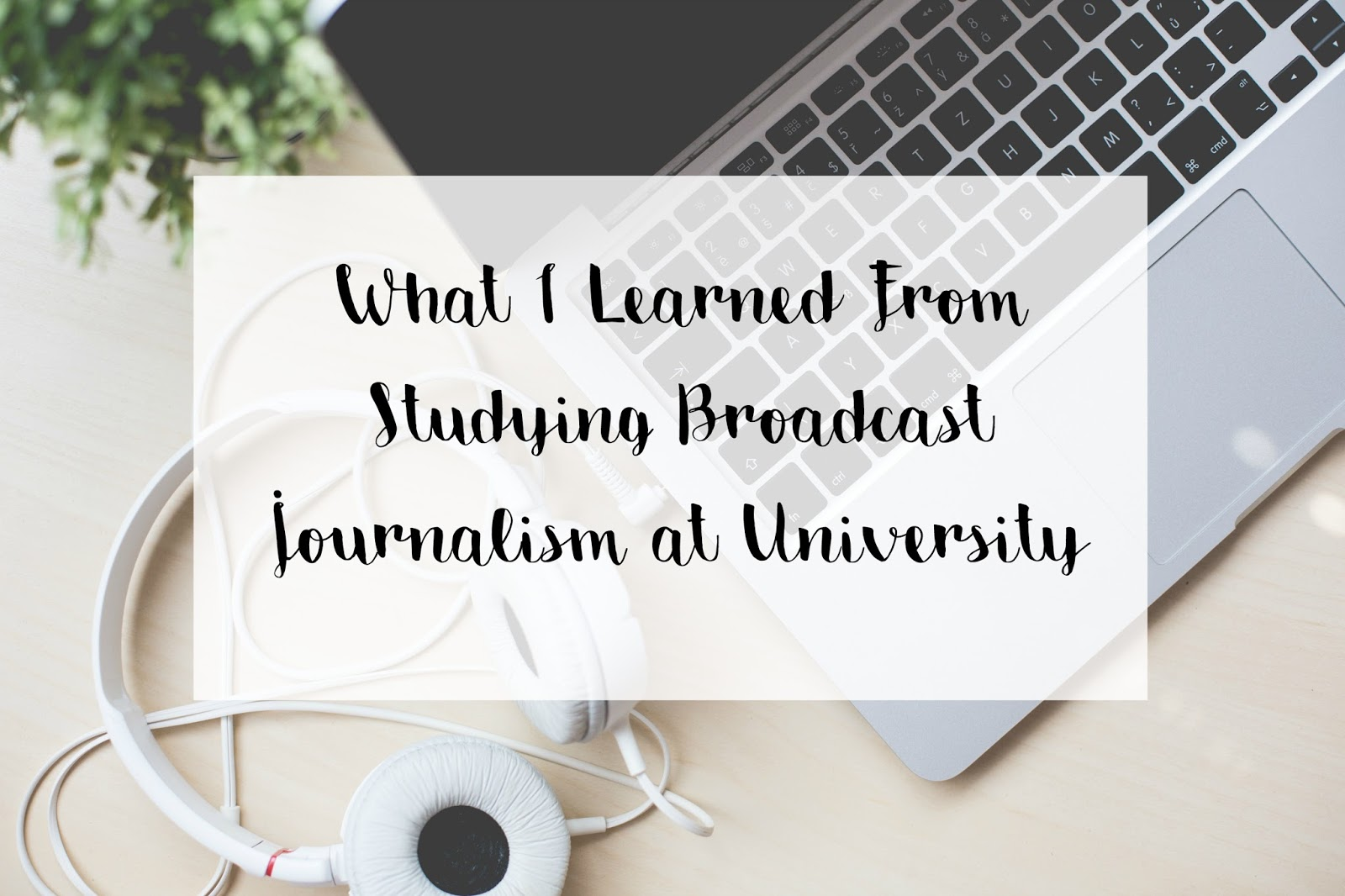 Broadcast Journalism, Studying Broadcast Journalism, Nottingham Trent University Broadcast Journalism, PGDip Broadcast Journalism, MA Broadcast Journalism, Journalism at uni, Katie Writes,
