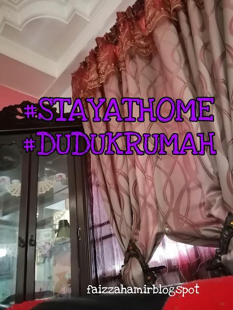 Tolonglah, STAY AT HOME. DUDUK RUMAH.