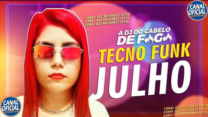 SET TECNO FUNK JULHO 2021 A DJ DO CABELO DE FOGO - MELODY ROCK DOIDO 2021 - CANAL DAS MELHORES FESTA