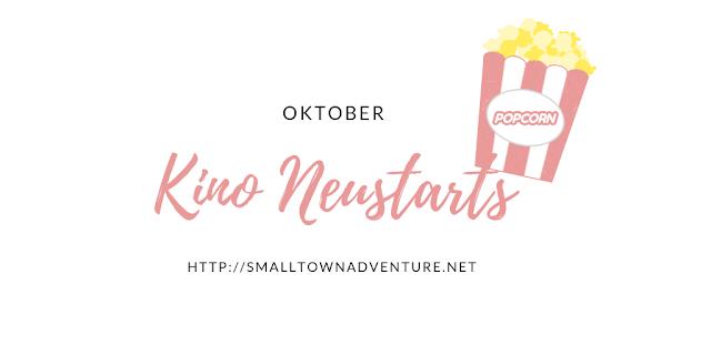 Kino Neustarts Oktober, Filmblogger, Filme, Kino Neustarts, Neu im Kino, Kinozeit