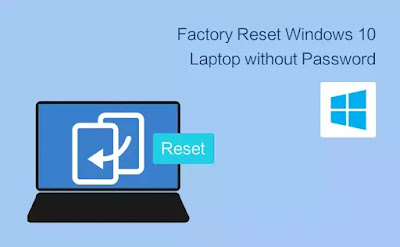 How to Factory Reset Windows 10 Laptop without Password