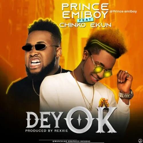 Prince Emiboy Dey OK Ft Chinko Ekun