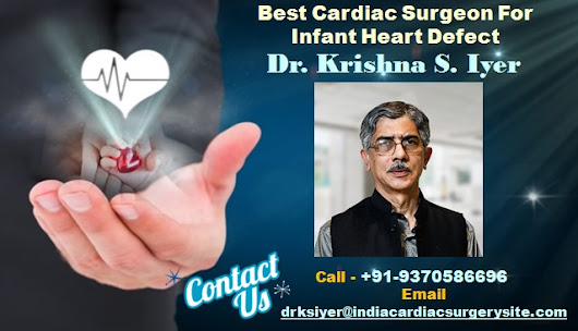 Dr Krishna Subramony Iyer Provides Clinical Excellence with Compassionate Care in Pediatric Heart Surgery