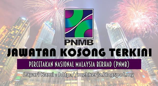 Jawatan Kosong Terkini 2016 di Percetakan Nasional Malaysia Berhad (PNMB)