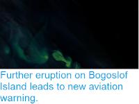 https://sciencythoughts.blogspot.com/2017/06/further-eruption-on-bogoslof-island.html