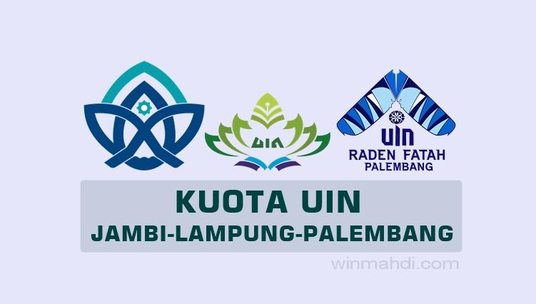 Kuota UM-PTKIN UIN Palembang, UIN Lampung, dan UIN Jambi