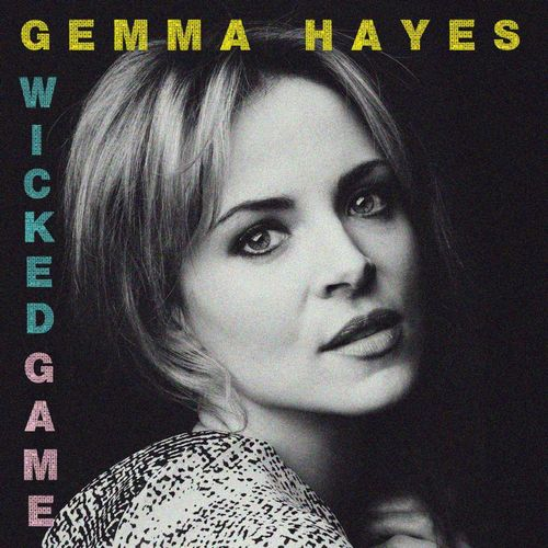 Mood du jour Wicked Game Gemma Hayes La Muzic de Lady