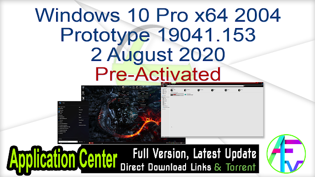 Windows 10 Pro x64 2004 Prototype 19041.153 2 August 2020 Pre-Activated