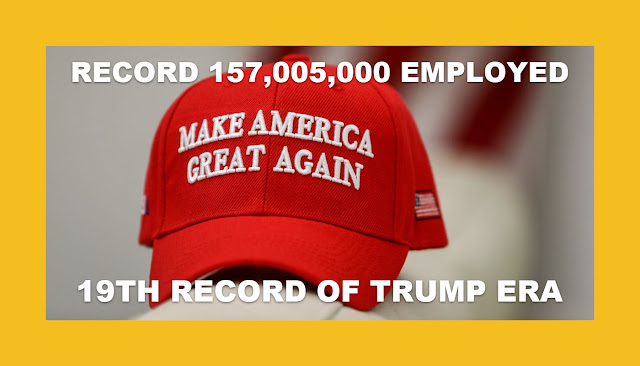 Memes: MAGA RECORD 157,005,000 EMPLOYED