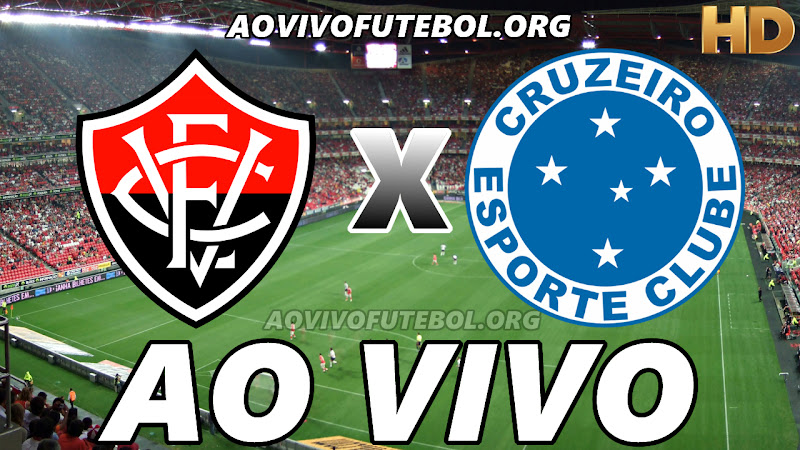 Assistir Vitória vs Cruzeiro Ao Vivo HD