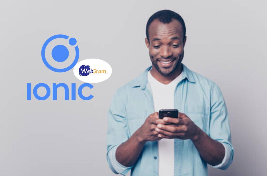 Que signifie Ionic Framework ? et pourquoi l'utiliser contrairement à d'autres Frameworks ? WEBGRAM, meilleure entreprise / société / agence  informatique basée à Dakar-Sénégal, leader en Afrique, ingénierie logicielle, développement de logiciels, systèmes informatiques, systèmes d'informations, développement d'applications web et mobiles