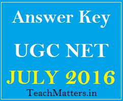 image : UGC NET July 2016 Answer Key @ www.teachmatters.in