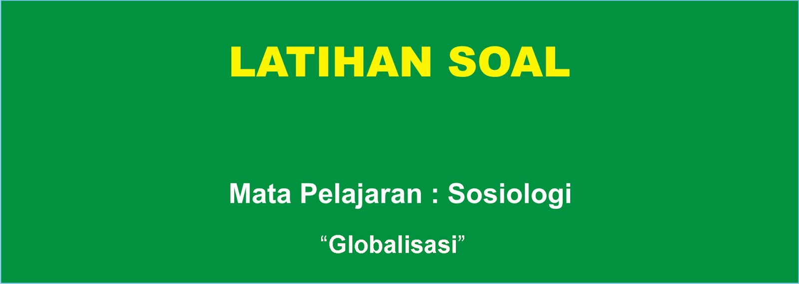 soal essay sosiologi globalisasi