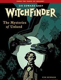 Sir Edward Grey, Witchfinder: The Mysteries of Unland