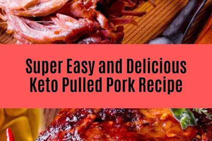 Super Easy and Delicious Keto Pulled Pork Recipe