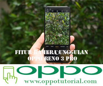 Fitur Kamera Unggulan OPPO Reno 3 Pro