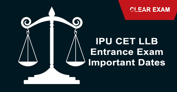 IPU LLB Entrance Exam 2018- Important Dates