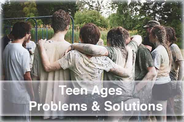 Teen Ages Problems and Solutions | Boys and Girls